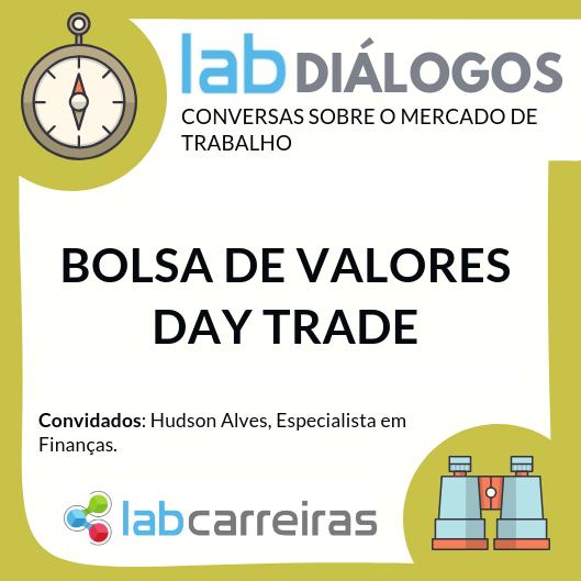 LabDiálogos: Bolsa de Valores e Day Trade