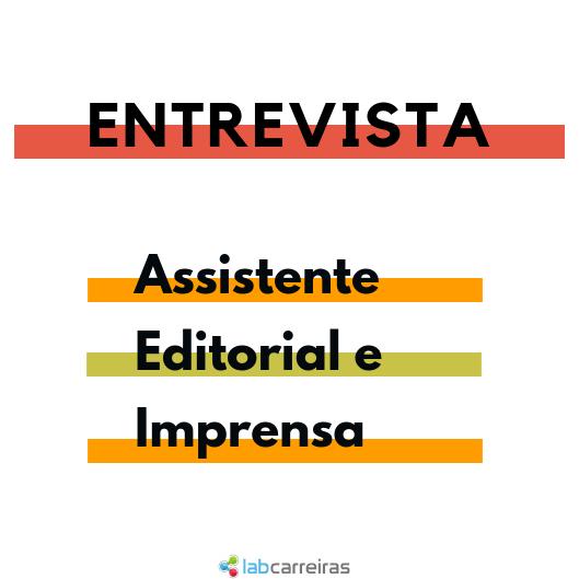 Entrevista: Carreira de Assistente Editorial e Imprensa
