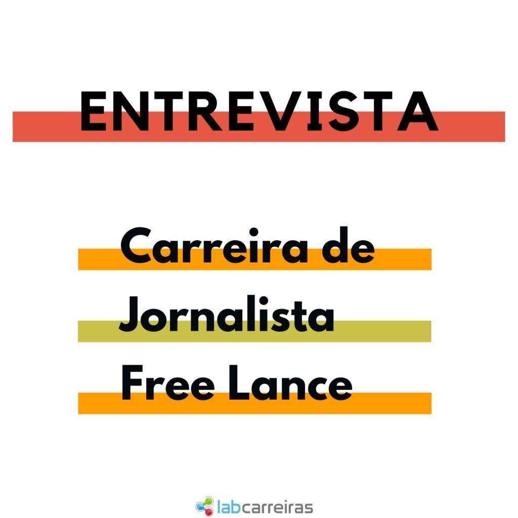 Entrevista: Carreira de Jornalista Free Lance