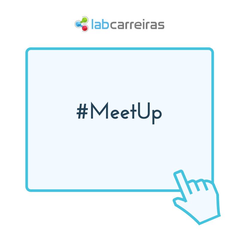 MeetUp: Mudança de Carreira Profissional