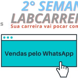 Pesquisa cadastral 5 300x300 - 2° Semana LabCarreiras: Vendas pelo WhatsApp